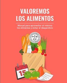 Manual Para Aprovechar Al Máximo Los Alimentos Y Evitar El Desperdicio